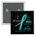 Wife - Hero in My Life - Ovarian Cancer 2 Inch Square Button