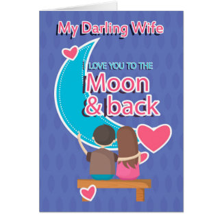 Wife I Love You To The Moon And Back, Valentine Wi Card