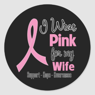 Wife - I Wear Pink - Breast Cancer Round Stickers