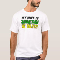 Wife Is Jamaican Me Crazy T-Shirt