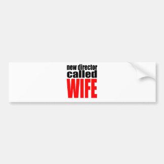 wife marriage joke director newlywed reality quote bumper sticker