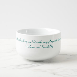 Wife May Plague His Heart Jane Austen Quote Soup Bowl With Handle
