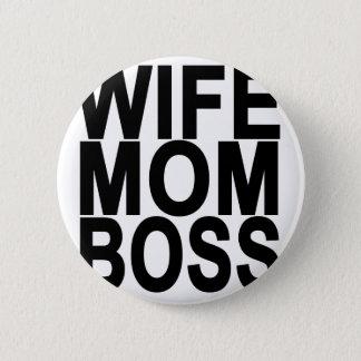 Wife Mom Boss T-shirt . Button