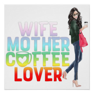 Wife Mother Coffee Lover Poster