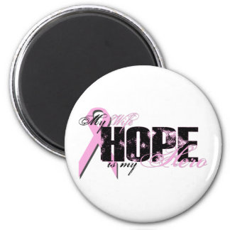 Wife My Hero - Breast Cancer Hope Magnet