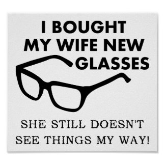 Wife New Glasses Funny Poster