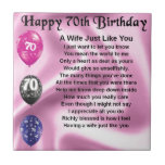 "Wife Poem - 70th Birthday Tile<br><div class=""desc"">A great gift for a wife on her 70th birthday.</div>"