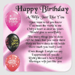 "Wife Poem - Happy Birthday Design Square Sticker<br><div class=""desc"">A great gift for a wife on her birthday.</div>"