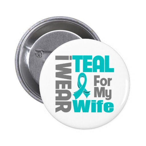 Wife - Teal Ribbon Ovarian Cancer Support Buttons