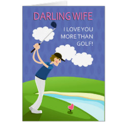 Wife, Valentine's Day, With Golfer, Love you more Card