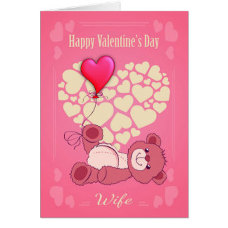 Wife Valentine's Day With Teddy Bear And Hearts Card
