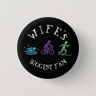 Wife's Biggest Fan Swim Bike Run Triathlete Race Button