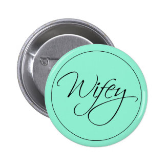 Wifey Calligraphy Button