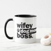 Wifey Dog Mom Boss Funny Coffee Mug
