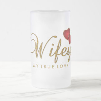 Wifey - My True Love Frosted Glass Beer Mug