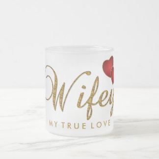 Wifey - My True Love Frosted Glass Coffee Mug