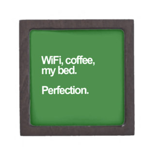 WiFi coffee my bed perfection happiness cute funn Premium Gift Boxes
