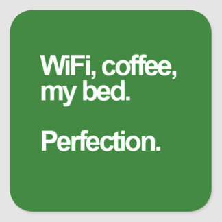 WiFi coffee my bed perfection happiness cute funn Square Sticker