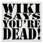 WIKI SAYS, YOU'RE DEAD! - the poster