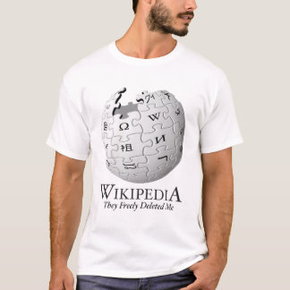 Wikipedia Deleted Me [parody] T-Shirt
