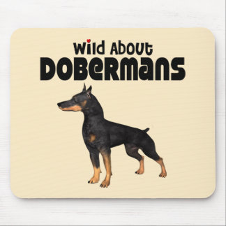Wild About Dobermans Mouse Pad