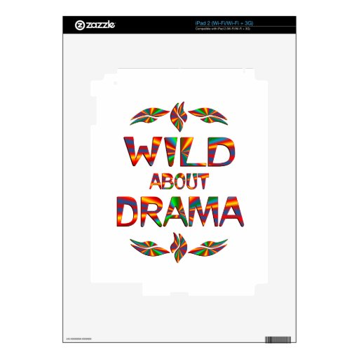 Wild About Drama Decal For iPad 2