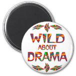 Wild About Drama Refrigerator Magnet