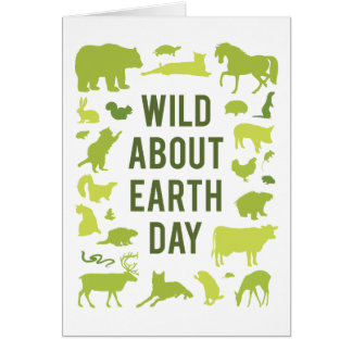 Wild About Earth Day Greeting Card