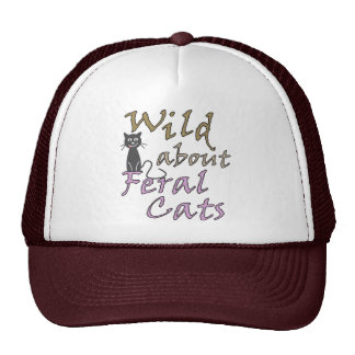 Wild about Feral Cats - Funny Feral Cat Trucker Hat