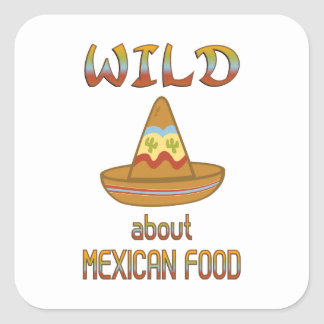 Wild About Mexican Food Square Sticker