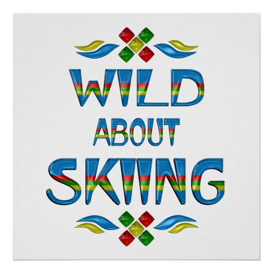 Wild About Skiing Poster