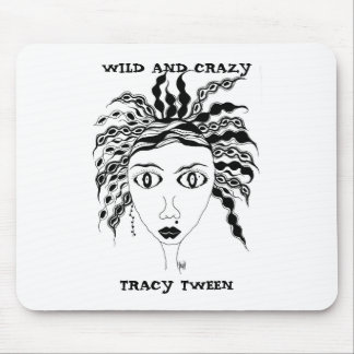 WILD AND CRAZY GIRL, WILD AND CRAZY, TRACY TWEEN MOUSE PAD