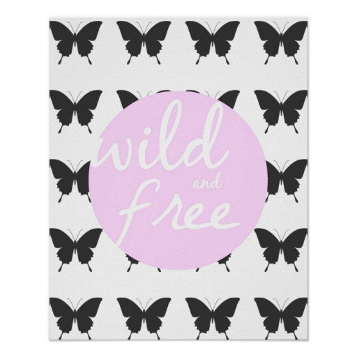 Wild and Free Posters