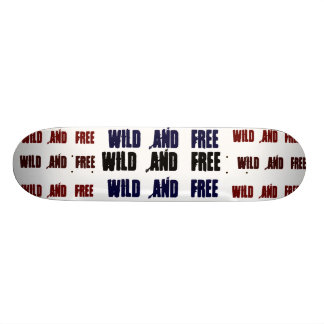 Wild and Free Skateboard