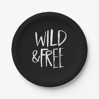 Wild and Free | White Brush Script style 7 Inch Paper Plate
