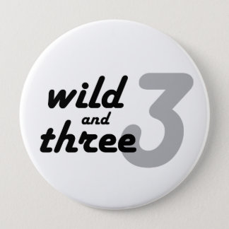 Wild and Three Pinback Button