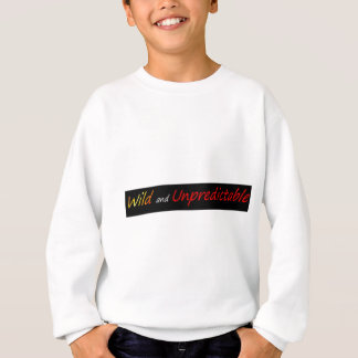 Wild and unpredictable sweatshirt