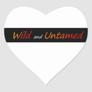 Wild and untamed heart sticker