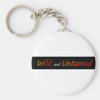 Wild and untamed keychain