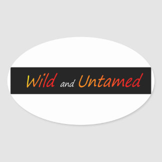 Wild and untamed oval sticker