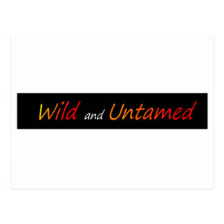 Wild and untamed postcard