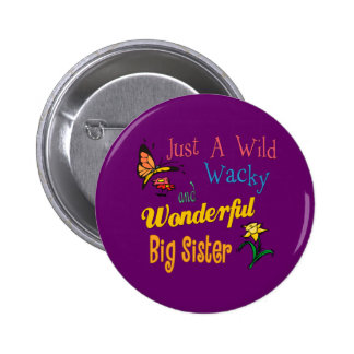 Wild And Wacky Sister Collection Pinback Button