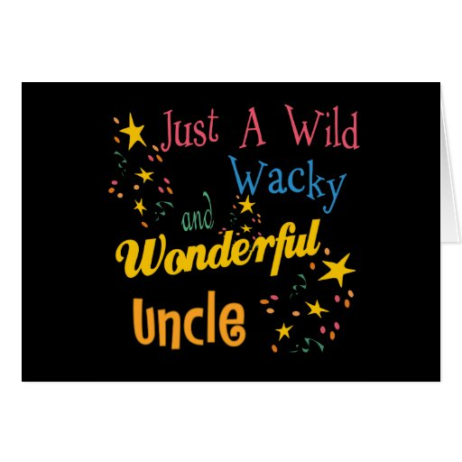 Wild And Wacky Uncle Card