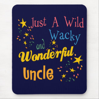 Wild And Wacky Uncle Mouse Pad