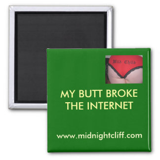 wild-child, MY BUTT BROKE THE INTERNET, www.mid... 2 Inch Square Magnet