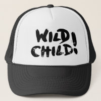 Wild Child! Trucker Hat