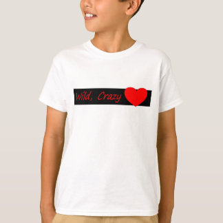 Wild crazy Love T-Shirt
