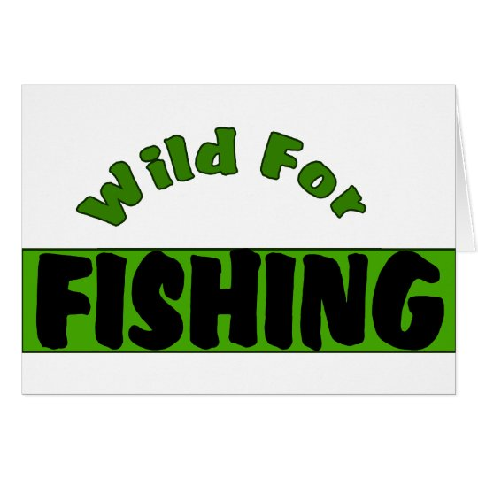 Wild For Fishing Card