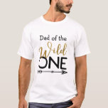 """Wild One Dad T-shirt<br><div class=""""desc"""">Wild One Birthday T-shirt,  Perfect for their special day!</div>"""