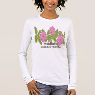 WILD ROSE,,Delicate beauty w/ thorns. Long Sleeve T-Shirt